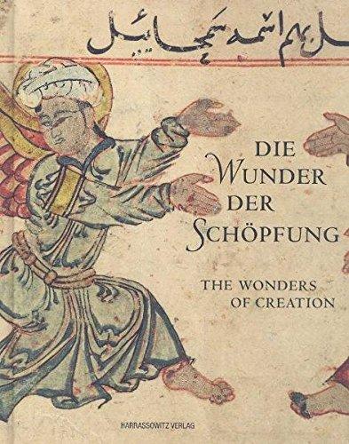 Die Wunder der Schopfung The Wonders of Creation: Handschriften der Bayerischen Staatsbibliothek aus dem islamischen Kulturkreis pdf epub