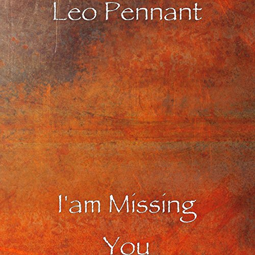 Amazon.com: I'am Missing You: Leo Pennant: MP3 Downloads