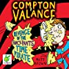Compton Valance: Revenge of the Fancy-Pants Time Pirate