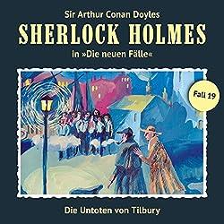 Die Untoten von Tilbury (Sherlock Holmes - Die neuen Fälle 19)