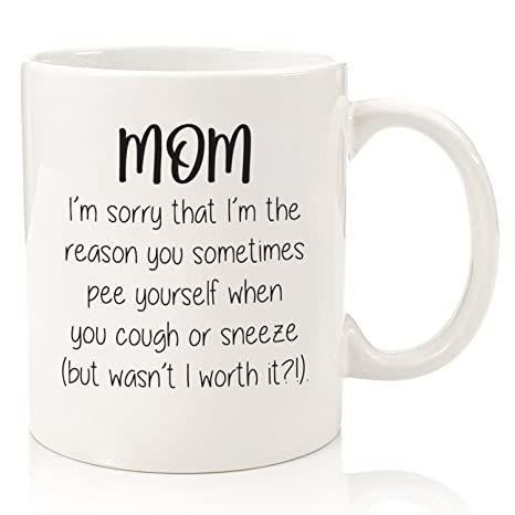 Mom Sorry You Pee Yourself Funny Coffee Mug