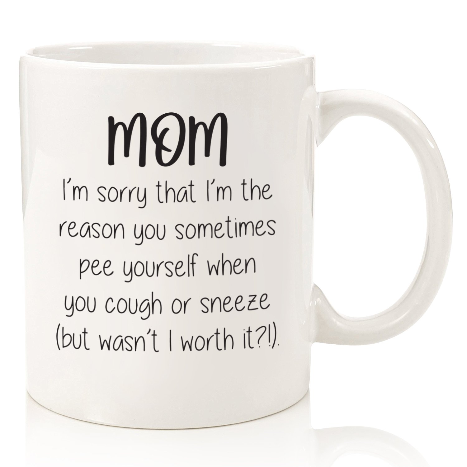 Funny Mom Mug - Sorry You P_e Yourself - Best Gifts For Mom, Women - Unique Mothers Day Gag Gift Idea For Her From Daughter, Son - Fun Birthday Present For a Mother - Cool Novelty Coffee Cup - 11 oz