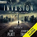 Invasion: Alien Invasion, Book 1 Hörbuch von Sean Platt, Johnny B. Truant Gesprochen von: Ray Porter