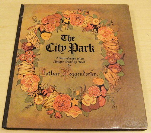 The city park: A reproduction of an antique standup book