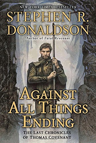 Against All Things Ending: The Last Chronicles of Thomas Covenant PDF