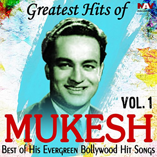 Greatest Hits of Mukesh Best o...