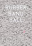 Rubber-Band Ball (The Mason Braithwaite Paranormal Mystery Series Book 5)