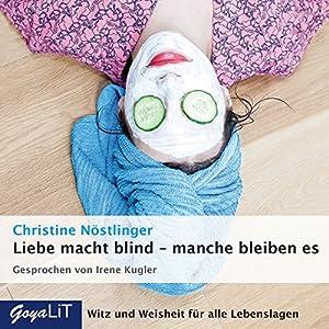 Liebe macht blind - manche bleiben es Hörbuch