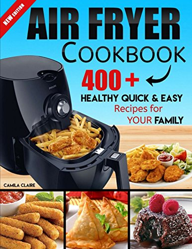 Large Product Image of Air fryer Cookbook: 400+ Healthy Quick & Easy Recipes For Your Family