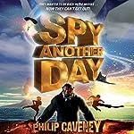 Spy Another Day | Philip Caveney