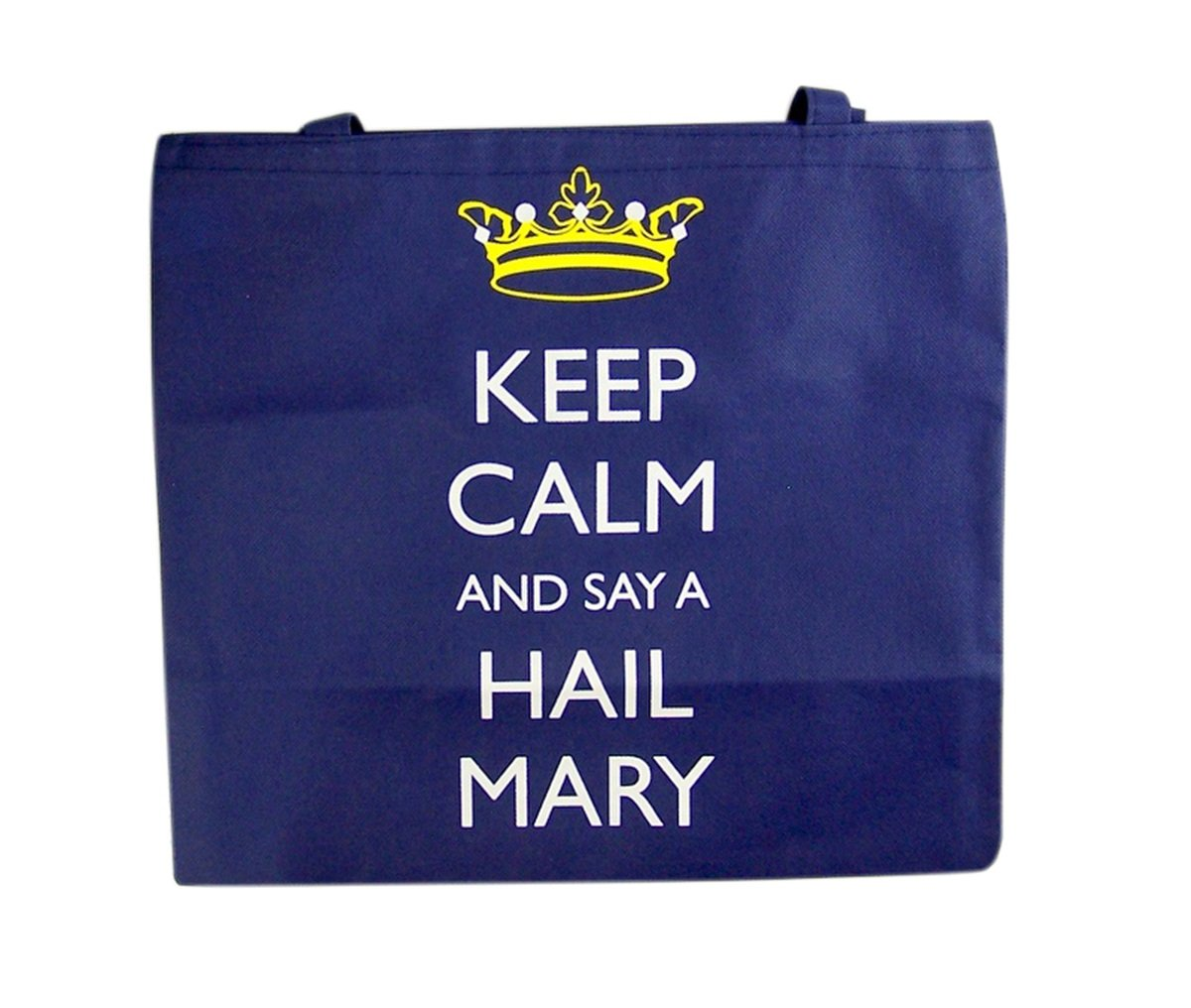 Keep Calm And Say a Hail Mary, Recycled Nylon Tote Bag, 14 1/2 Inch