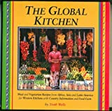 The Global Kitchen, Troth Wells, 0895947536