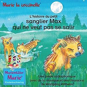 L'histoire du petit sanglier Max qui ne veut pas se salir Hörspiel