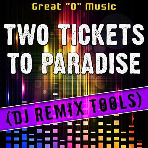 Two Tickets to Paradise (DJ Remix Tools) (Two Tickets)