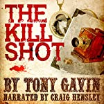 The Kill Shot | Tony Gavin