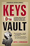Keys to the Vault: Lessons From the Pros on Raising Money and Igniting Your Business