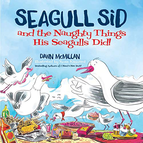 Book cover from Seagull Sid: and the Naughty Things His Seagulls Did! by Dawn McMillan