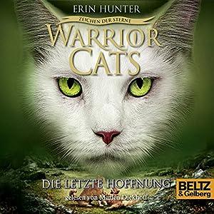 Die letzte Hoffnung (Warrior Cats: Zeichen der Sterne 6) Hörbuch