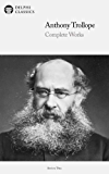 Delphi Complete Works of Anthony Trollope (Illustrated) (Delphi Series Two Book 9)