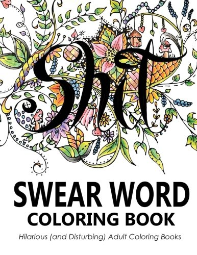 Swear Word Coloring Book Hilarious And Disturbing Adult Books