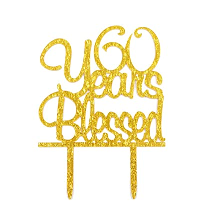FirefairyTM 60 Years Blessed Acrylic Cake Topper 60th Birthday Anniversary Party Decoration Supplies