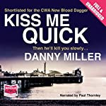 Kiss Me Quick: A Vince Treadwell Novel, Book 1 | Danny Miller