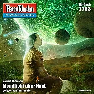 Mondlicht über Naat (Perry Rhodan 2763) Hörbuch