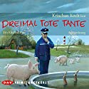 Dreimal tote Tante Audiobook by Krischan Koch Narrated by Krischan Koch