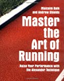 Master the Art of Running, Malcolm Balk and Andrew Shields, 1843405431
