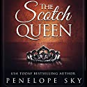 The Scotch Queen: Scotch, Book 2 Audiobook by Penelope Sky Narrated by Michael Ferraiuolo, Samantha Cook