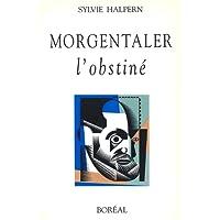 Morgentaler, l'obstiné
