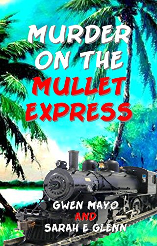 [Murder on the Mullet Express (Three Snowbirds Book 1)] (Female Gangsters)