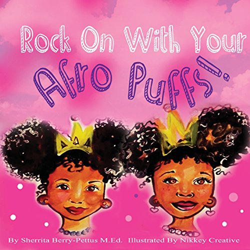 Rock On With Your Afro Puffs (Rocks Berry)
