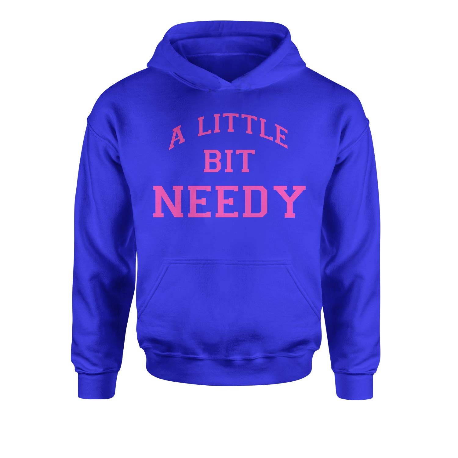 Expression Tees A Little Bit Needy Youth-Sized Hoodie