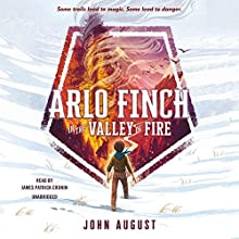 Arlo Finch in the Valley of Fire Audiobook by John August Narrated by James Patrick Cronin