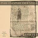 Philosophie der Stoa: Handbüchlein der Moral Hörbuch von  Epiktet Gesprochen von: Andreas Dietrich