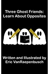 Three Ghost Friends: Learn About Opposites Kindle Edition