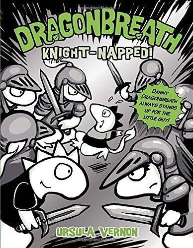 Dragonbreath #10: Knight-napped! [Ursula Vernon] (Tapa Dura)
