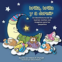 Brilla Brilla Y A Dormir Nighty Night Bedtime Books Spanish
