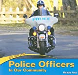 Police Officers in Our Community, Michelle Ames, 1435824539