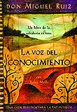 La Voz del Conocimiento (Una libro de la sabiduría tolteca) (Spanish Edition)
