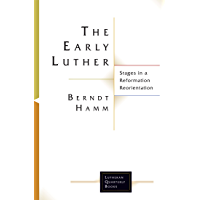 The Early Luther: Stages in a Reformation Reorientation (Lutheran Quarterly Books)