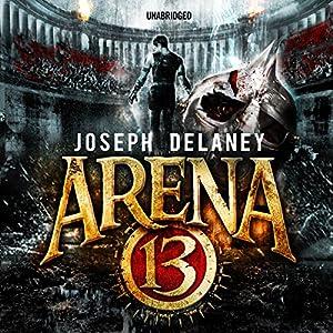 Arena 13 Audiobook