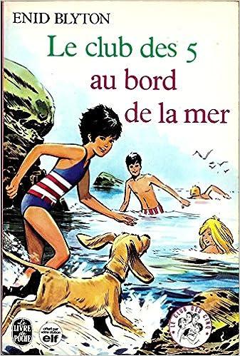 Amazon Fr Le Club Des Cinq Au Bord De La Mer