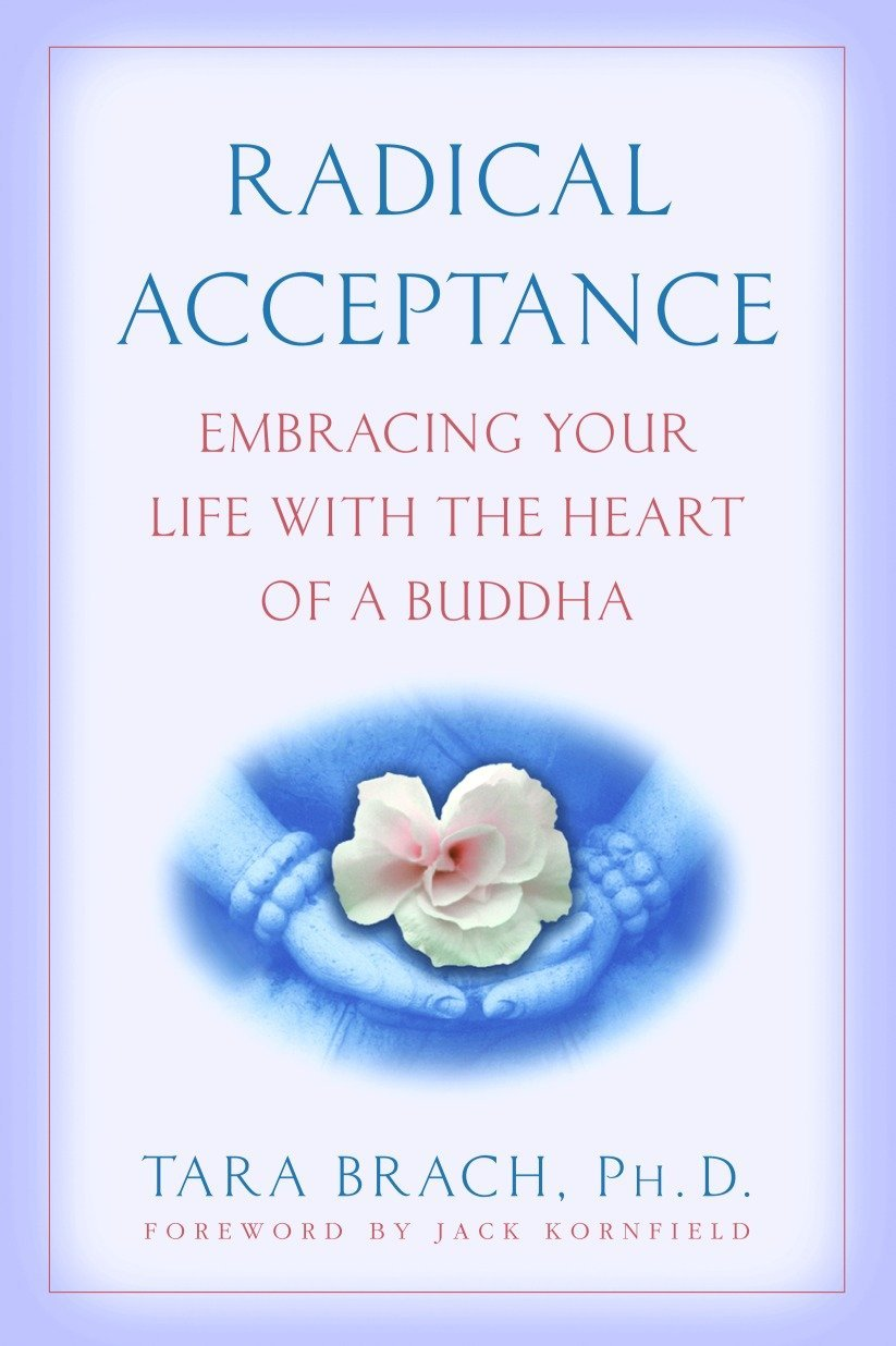 Download Radical Acceptance: Embracing Your Life With the Heart of a Buddha PDF