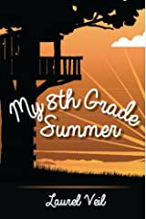 My 8th Grade Summer Kindle Edition