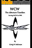 WCW: The Alternate Timeline: Saving WCW in 1999