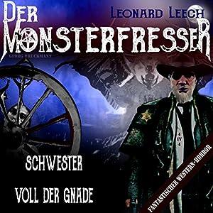 Schwester voll der Gnade (Leonard Leech - Der Monsterfresser 4) Hörbuch
