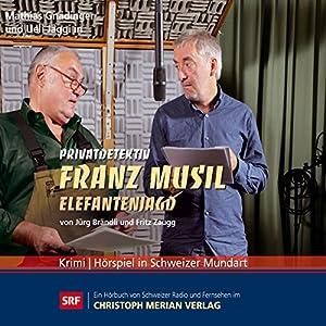 Elefantenjagd (Privatdetektiv Franz Musil 5) Hörspiel