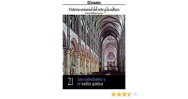 Las catedrales y el estilo gótico Historia Universal del Arte y la ...